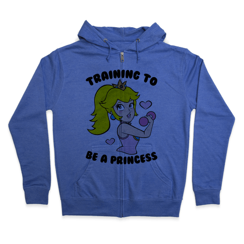 Training To Be A Princess Zip Hoodie