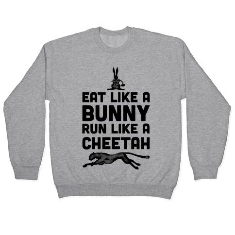 Eat Like a Bunny, Run Like a Cheetah Pullover