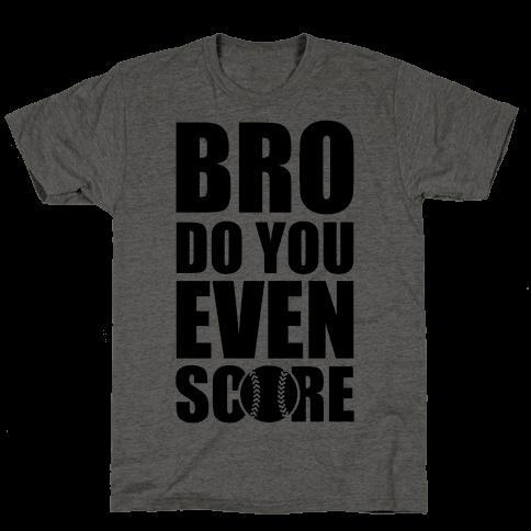 Bro Do You Even Score (Softball)