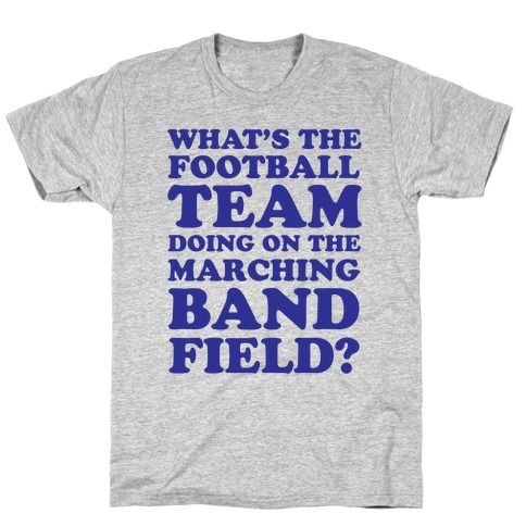 What's The Football Team Doing Mens T-Shirt