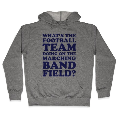 What's The Football Team Doing Hooded Sweatshirt
