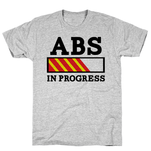 Abs in Progress Mens T-Shirt