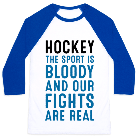 Hockey. The Sport is Bloody and Our Fights are Real.