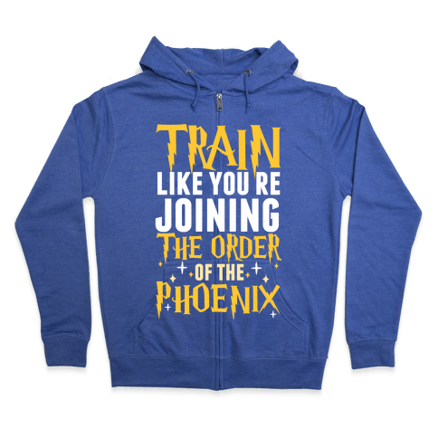 Train Like You're Joining The Order Zip Hoodie