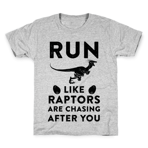 Run Like Raptors Are Chasing After You Kids T-Shirt