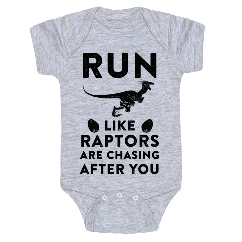 Run Like Raptors Are Chasing After You Baby Onesy