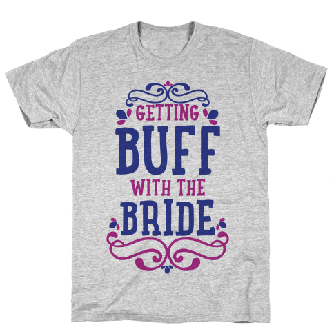 Getting Buff with the Bride Mens T-Shirt