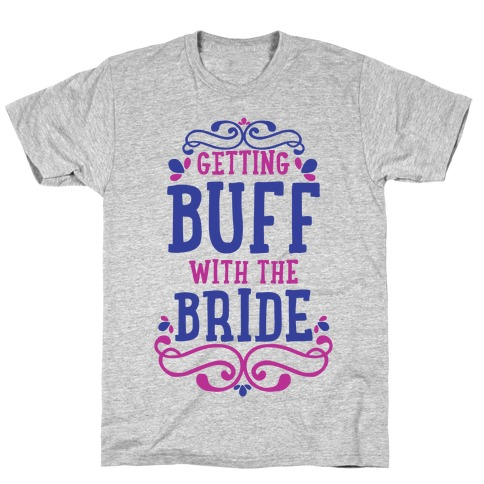 Getting Buff with the Bride T-Shirt