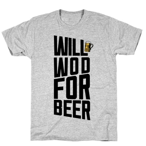 Will WOD For Beer Mens T-Shirt