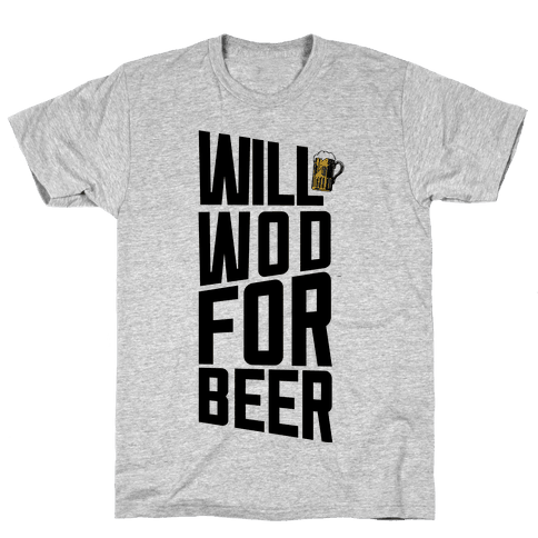 Will WOD For Beer Mens/Unisex T-Shirt