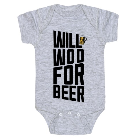 Will WOD For Beer Baby Onesy