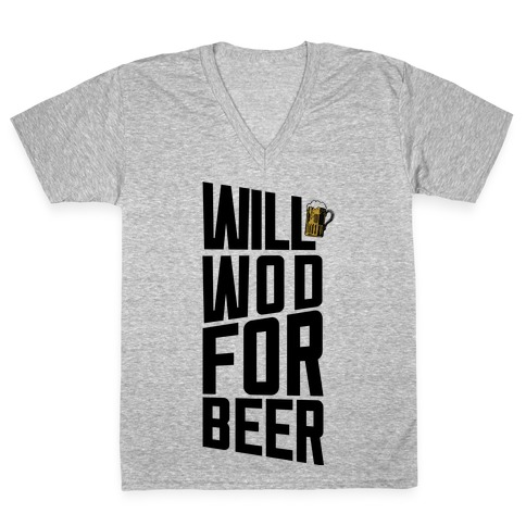 Will WOD For Beer V-Neck Tee Shirt