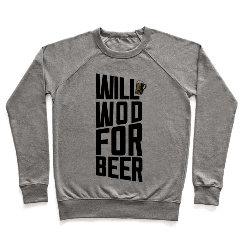 Will WOD For Beer Pullover