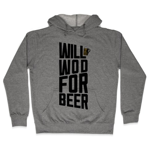 Will WOD For Beer Hooded Sweatshirt