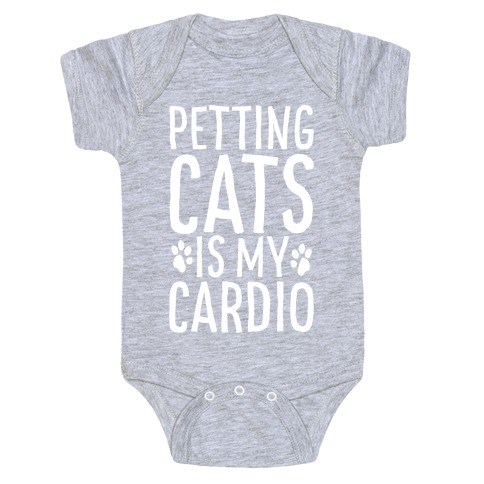 Petting Cats is My Cardio Baby Onesy