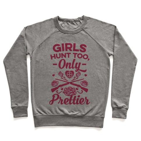 Girls Hunt Too, Only Prettier Pullover