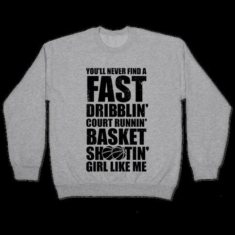 Fast Dribblin' Court Runnin' Basket Shootin' Girl (Vintage) Pullover