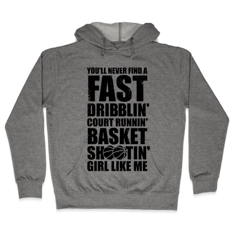 Fast Dribblin' Court Runnin' Basket Shootin' Girl (Vintage) Hooded Sweatshirt