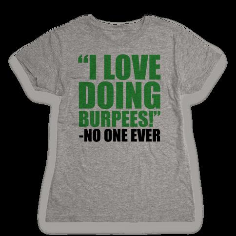 I Love Doing Burpees Womens T-Shirt