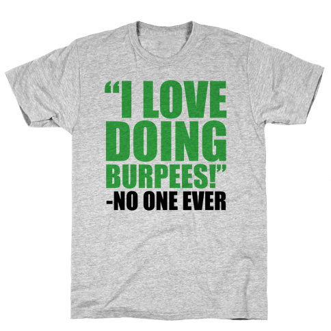 I Love Doing Burpees Mens T-Shirt