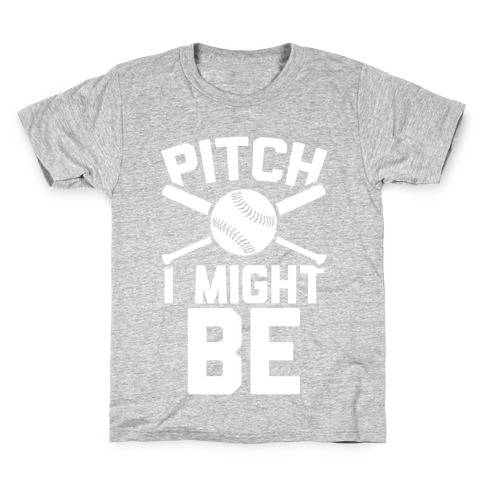 Pitch I Might Be Kids T-Shirt