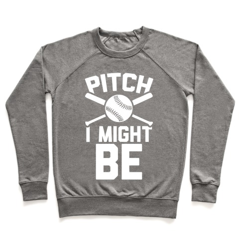 Pitch I Might Be Pullover