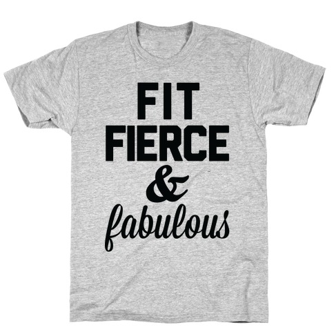 Fit Fierce & Fabulous T-Shirt