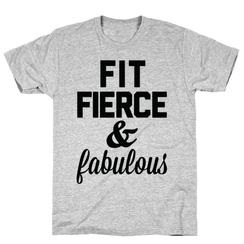 Fit Fierce & Fabulous Mens T-Shirt