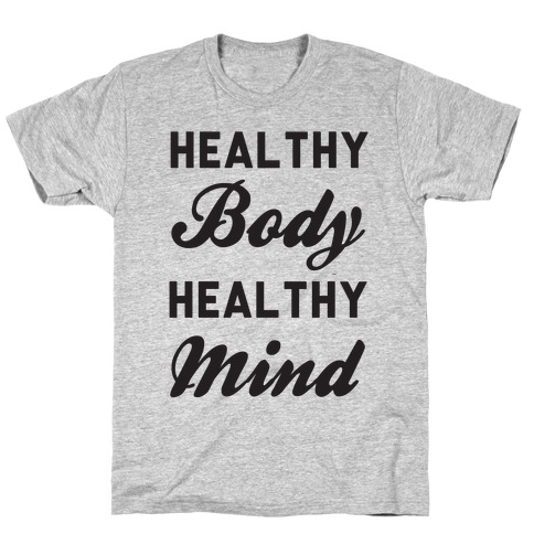 Healthy Body Healthy Mind T-Shirt