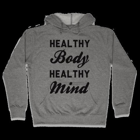 Healthy Body Healthy Mind Hooded Sweatshirt