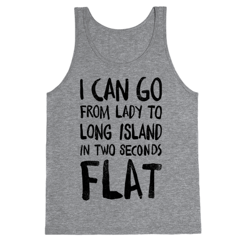 I Can Go From Lady To Long Island In 2 Seconds Flat (Vintage) Tank Top