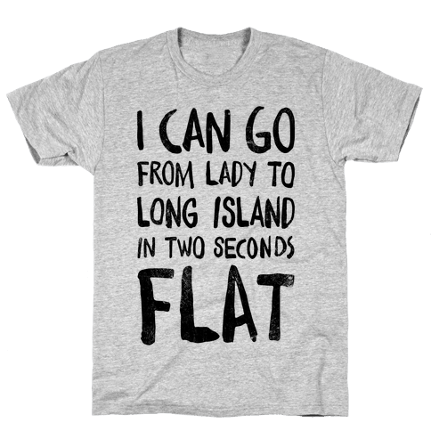 I Can Go From Lady To Long Island In 2 Seconds Flat (Vintage) Mens T-Shirt