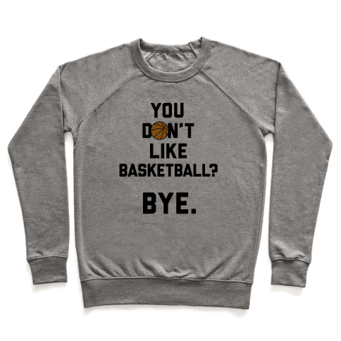 You Don't Like Basketball? Pullover