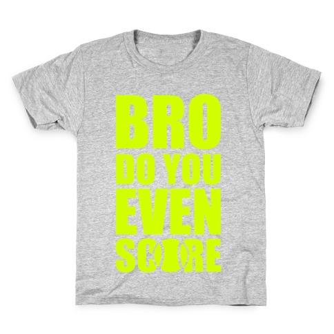 Bro Do You Even Score (Tennis) Kids T-Shirt