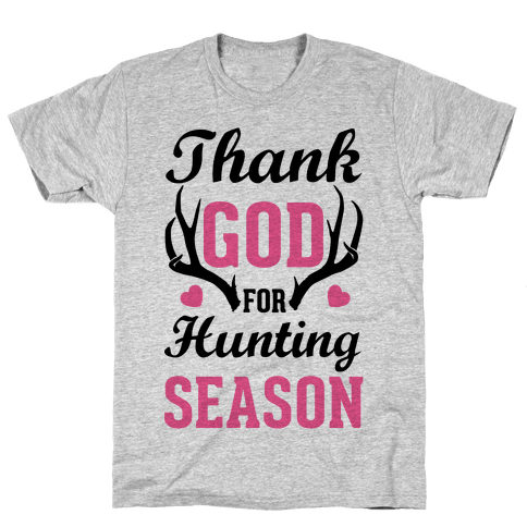 Thank God For Hunting Season