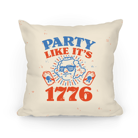 Party Like It's 1776 Pillow