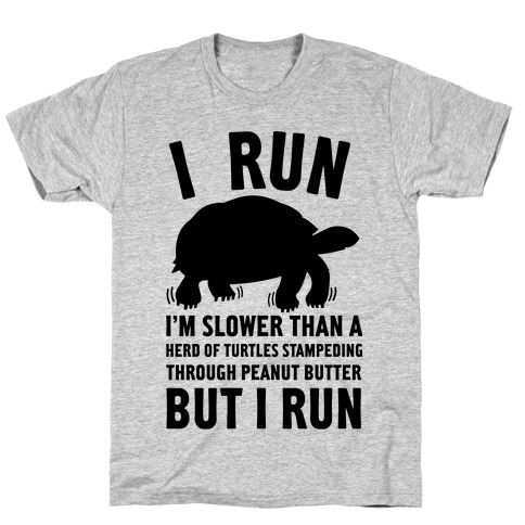 I Run Slower Than A Herd Of Turtles T-Shirt