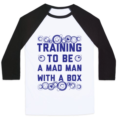 Training To Be A Mad Man With A Box Baseball Tee