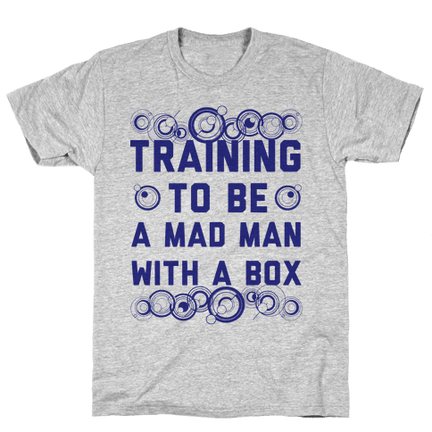 Training To Be A Mad Man With A Box Mens T-Shirt