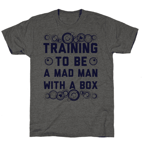 Training To Be A Mad Man With A Box