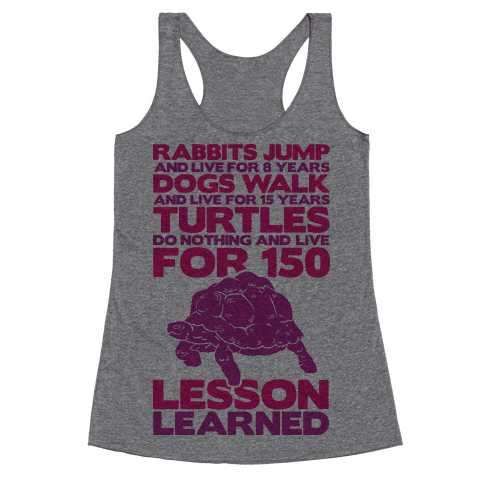 Turtles Do Nothing And Live For 150 Years Racerback Tank Top