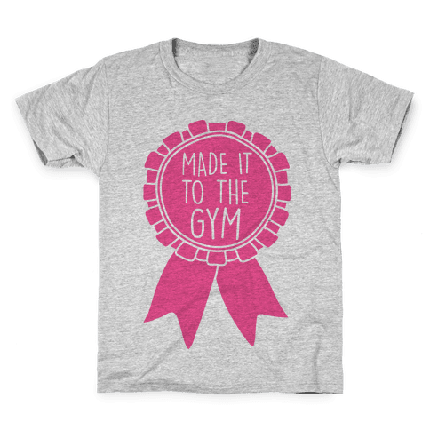 Made It To The Gym Award Ribbon Kids T-Shirt