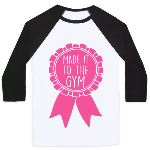 Made It To The Gym Award Ribbon Baseball Tee