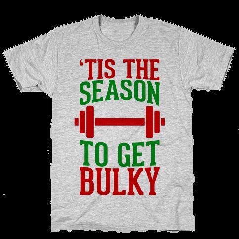 Tis The Season To Get Bulky Mens T-Shirt