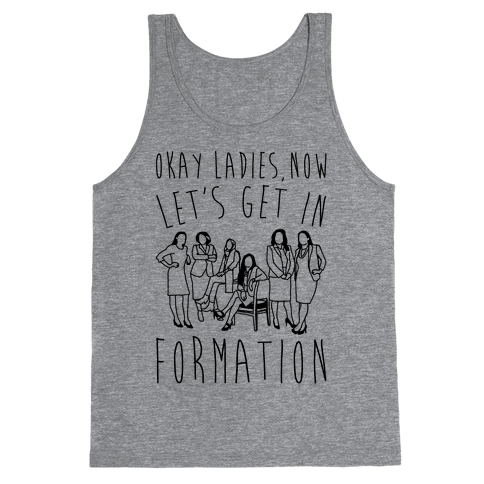 Okay Ladies Now Let's Get In Formation Congress Parody Tank Top