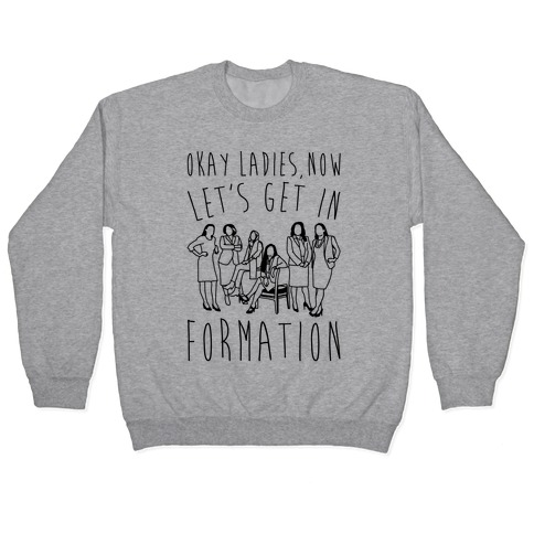 Okay Ladies Now Let's Get In Formation Congress Parody Pullover