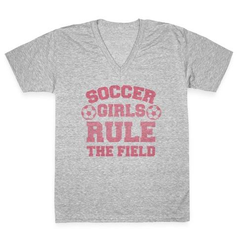Soccer Girls Rule The Field V-Neck Tee Shirt