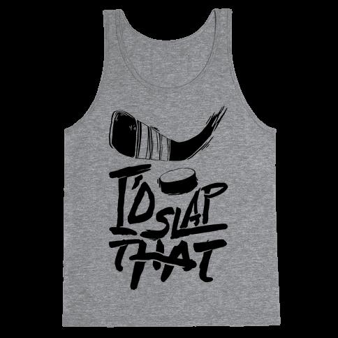 I'd Slap That Tank Top
