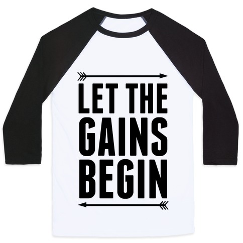 Let The Gains Begin Baseball Tee