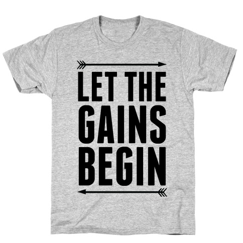 Let The Gains Begin T-Shirt
